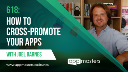 618: How to Cross-Promote Your Apps with Joel Barnes