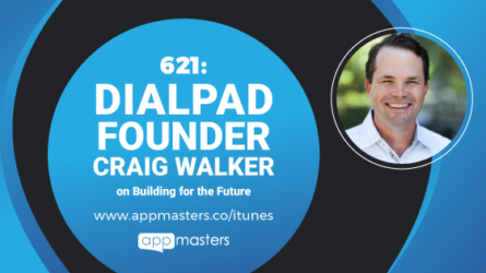 621: DialPad Founder Craig Walker on Building for the Future