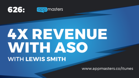626: 4X Revenue with ASO with Lewis Smith