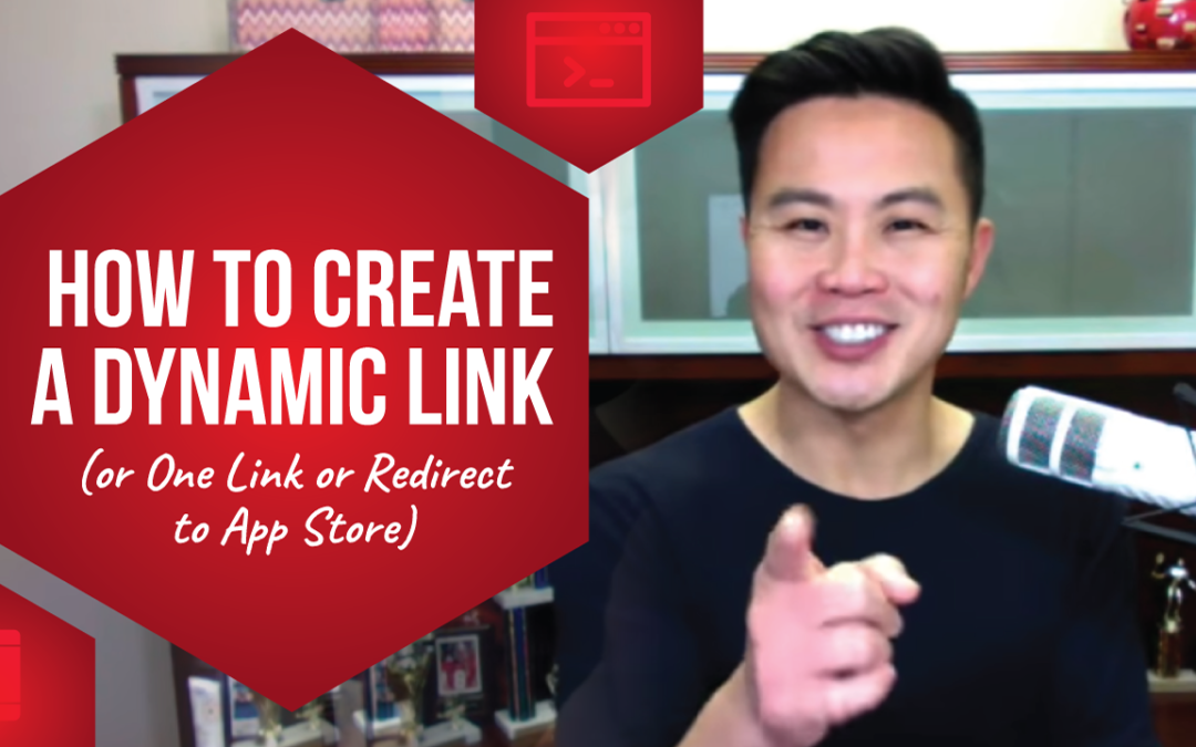 How to Create a Dynamic Link (or One Link or Redirect to App Store)