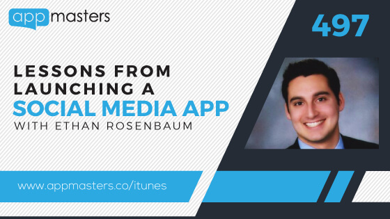 497: Lessons From Launching a Social Media App with Ethan Rosenbaum