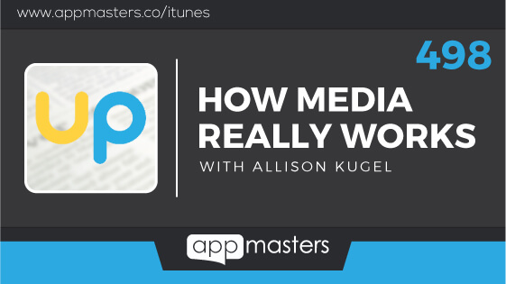 498: How Media Really Works with Allison Kugel