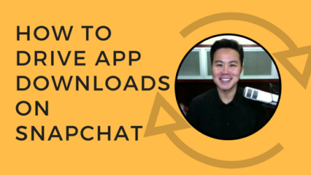 How to Drive App Downloads on Snapchat