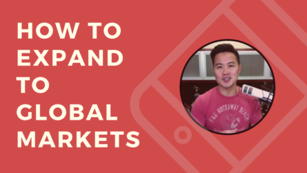 How to Expand to Global Markets (China, India & Southeast Asia)