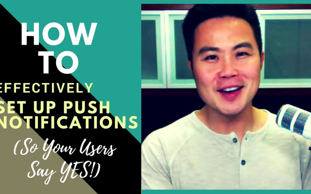 How to Effectively Set Up Push Notifications (So Your Users Say YES)