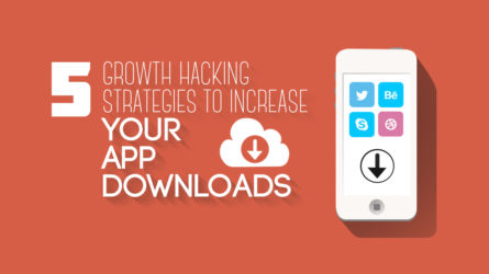 5 Growth Hacking Strategies to Increase Your App Downloads