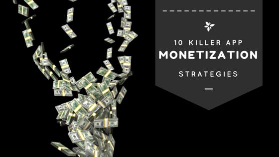 10 Killer Mobile App Monetization Strategies That Actually Work
