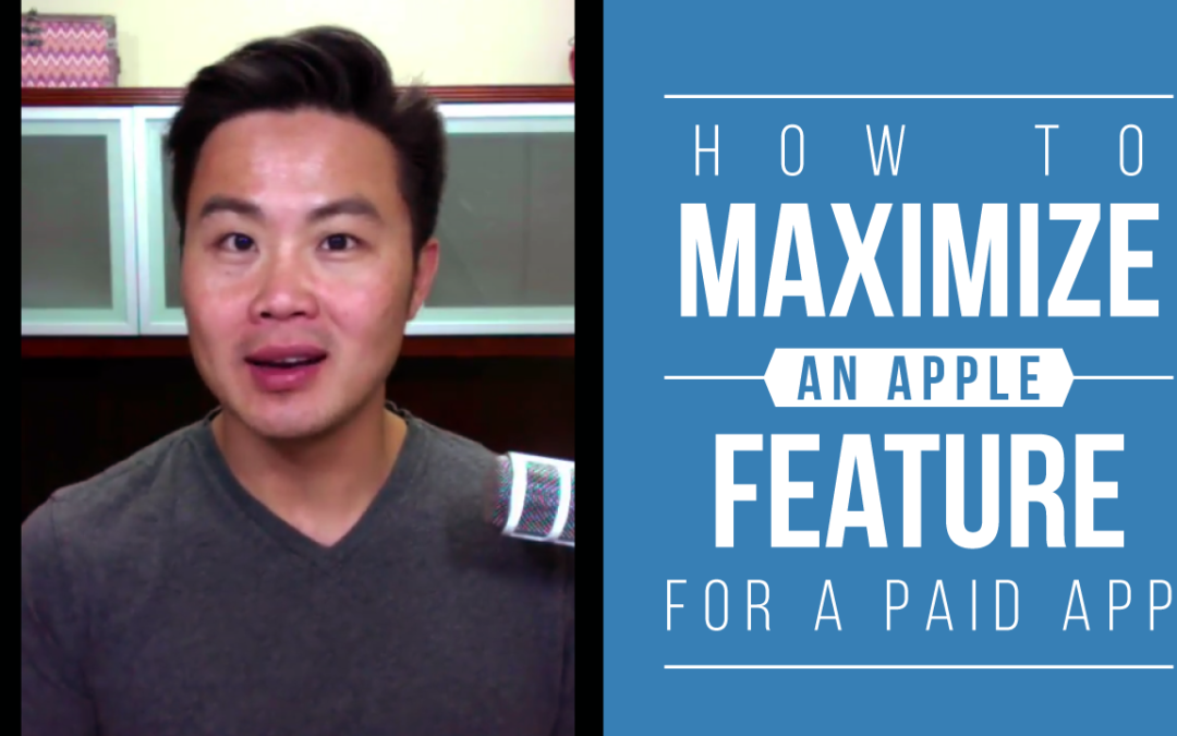 How to Maximize an Apple Feature for a Paid App