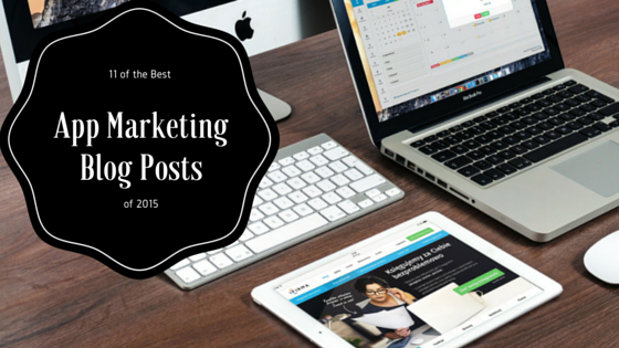 11 of the Best App Marketing Blog Posts of 2015