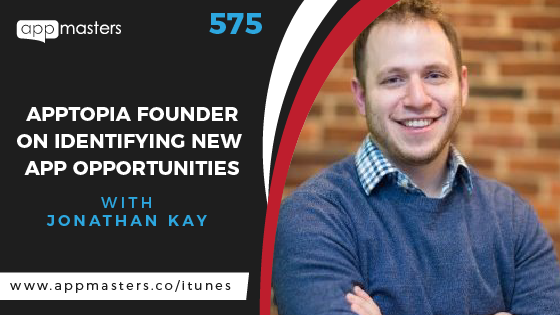 575: Apptopia Founder on Identifying New App Opportunities with Jonathan Kay
