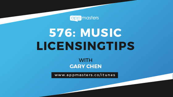 576: Music Licensing Tips with Gary Chen