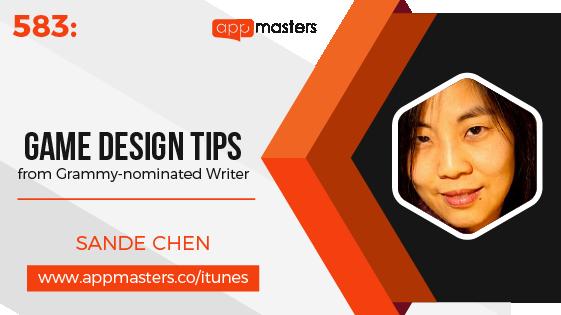 583: Game Design Tips from Grammy-nominated Writer Sande Chen