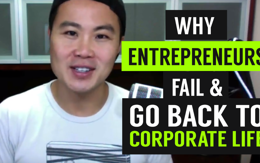 Why Entrepreneurs Fail & Go Back to Corporate Life