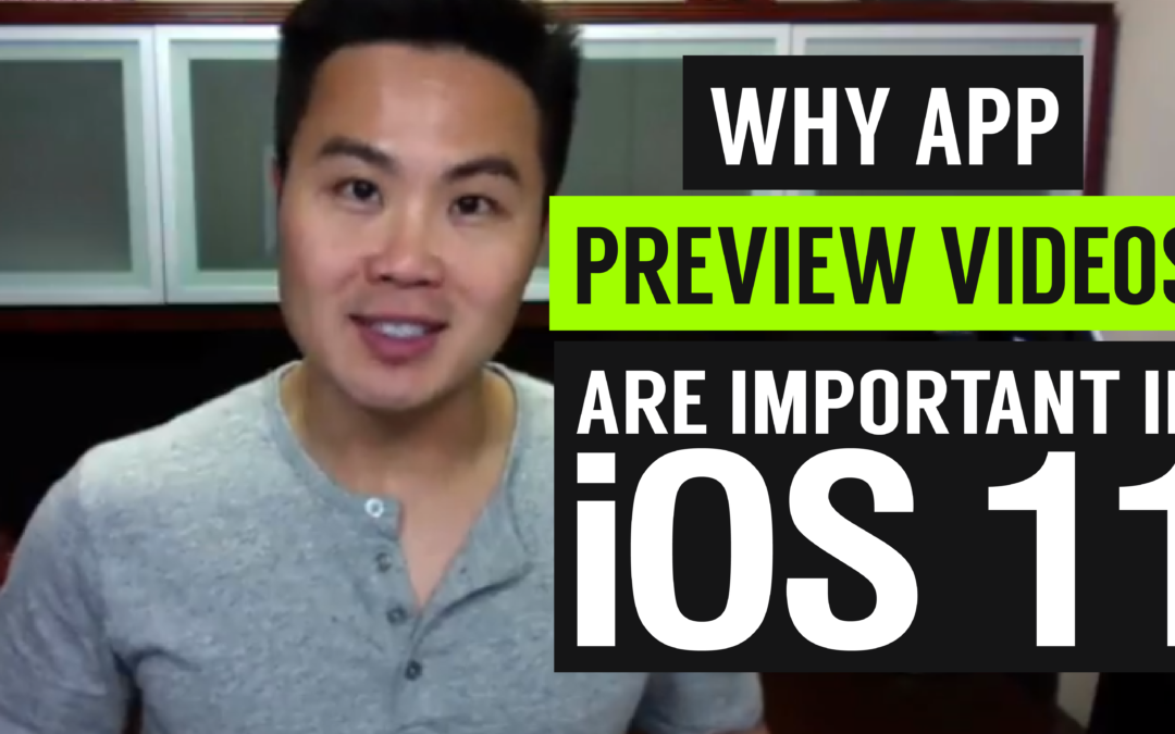 Why App Preview Videos Are Important in iOS 11