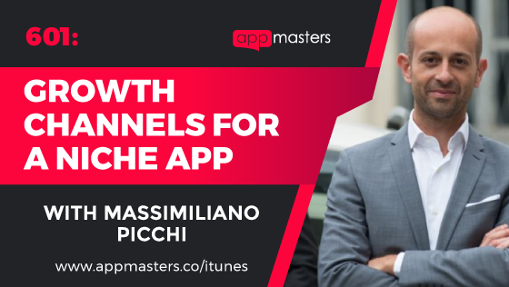 601: Growth Channels for a Niche App with Massimiliano Picchi