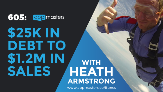 605: $25K in Debt to $1.2M in Sales with Heath Armstrong