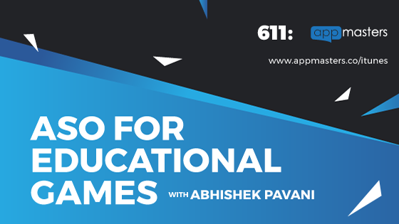 611: ASO for Educational Games with Abhishek Pavani