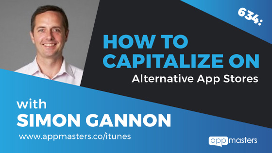 634: How to Capitalize on Alternative App Stores with Simon Gannon
