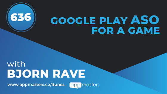 636: Google Play ASO for a Game with Bjorn Rave