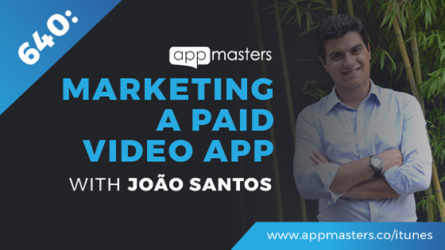 640: Marketing a Paid Video App with Joao Santos