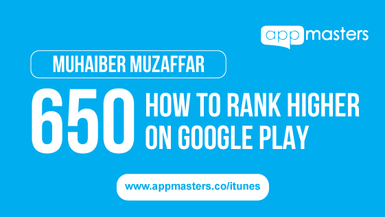 650: How to Rank Higher on Google Play with Muhaiber Muzaffar