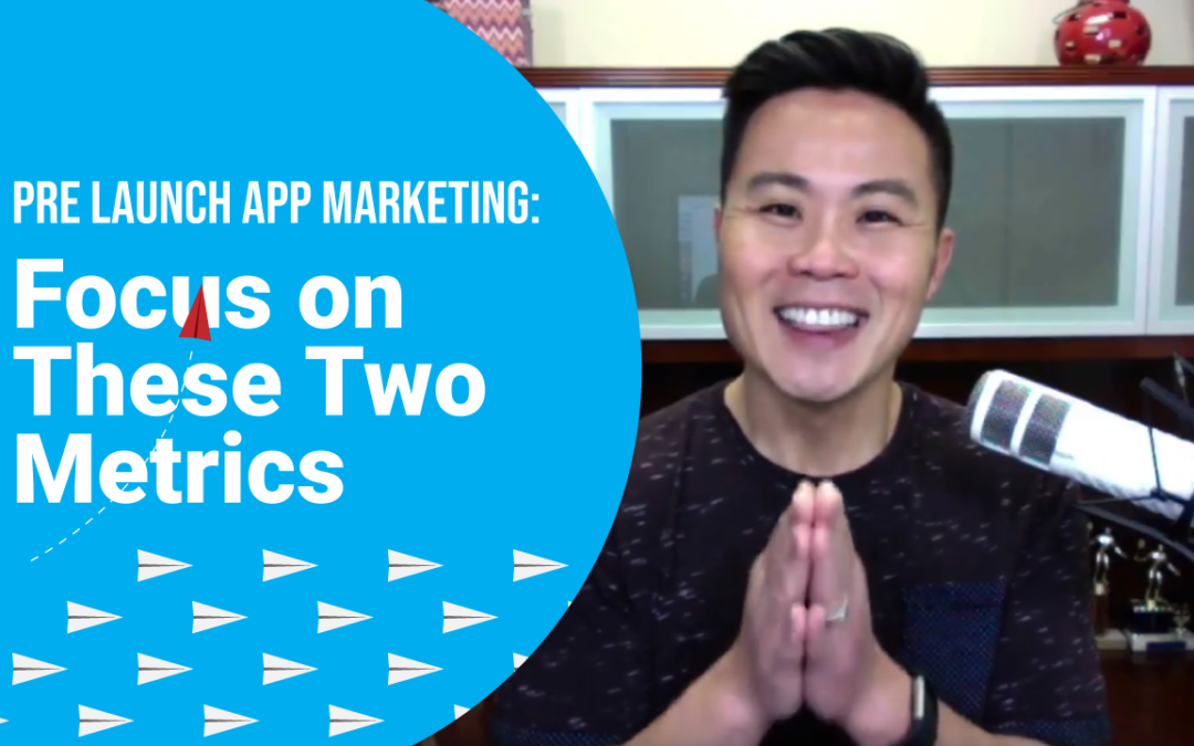 Pre Launch App Marketing: Focus on These Two Metrics