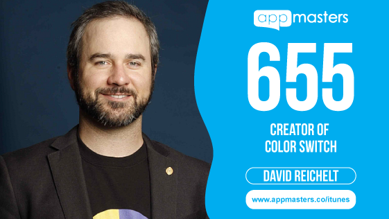 655: David Reichelt, Creator of Color Switch