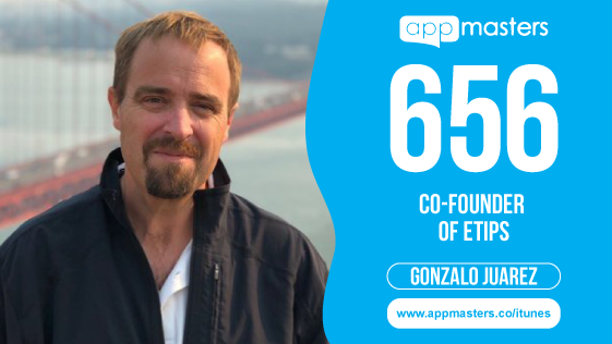 656: Gonzalo Juarez, Co-Founder of eTips