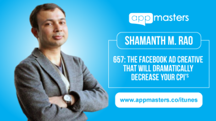 657: The Facebook Ad Creative That Will Dramatically Decrease Your CPIs with Shamanth Rao