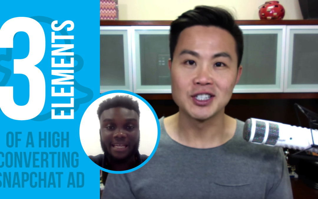 3 Elements of a High Converting Snapchat Ad