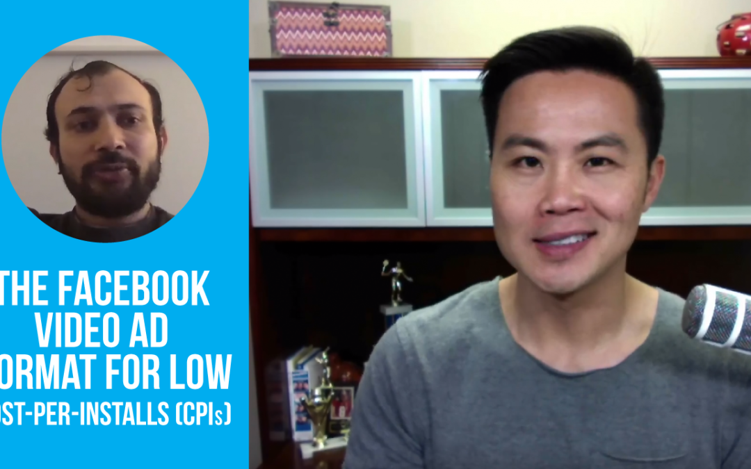 The Facebook Video Ad Format for Low Cost-Per-Installs (CPIs)