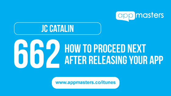 662: How to Proceed Next After Releasing Your App with JC Catalin