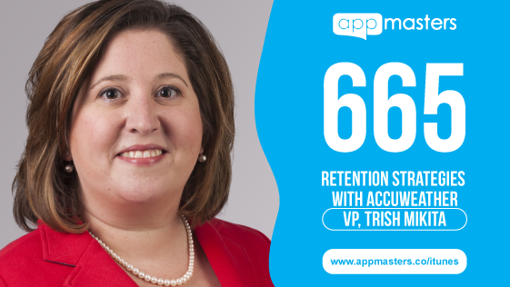 665: Retention Strategies with AccuWeather VP, Trish Mikita