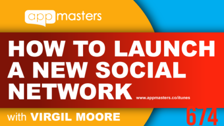 674: How to Launch a New Social Network with Virgil Moore