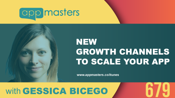 679: New Growth Channels to Scale Your App with Gessica Bicego