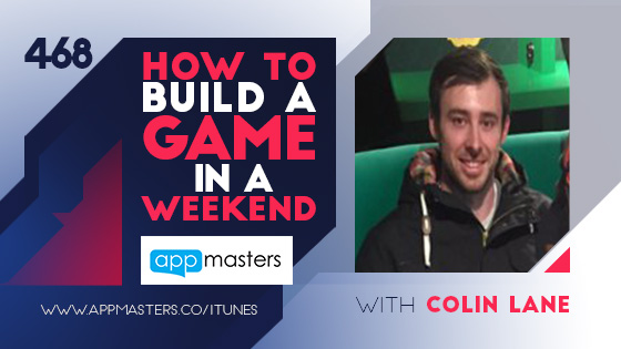 468: How to Build a Game in a Weekend with Colin Lane