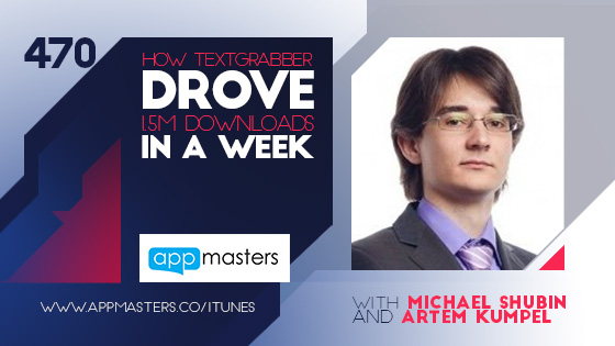 470: How TextGrabber Drove 1.5M Downloads in a Week with Michael Shubin and Artem Kumpel