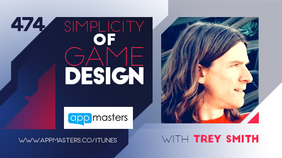 474: Simplicity of Game Design with Trey Smith