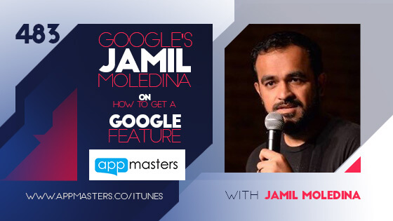 483: Google's Jamil Moledina on How to Get a Google Feature