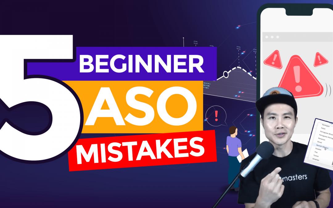 5 Beginner App Store Optimization Mistakes