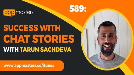 589: Success with Chat Stories with Tarun Sachdeva