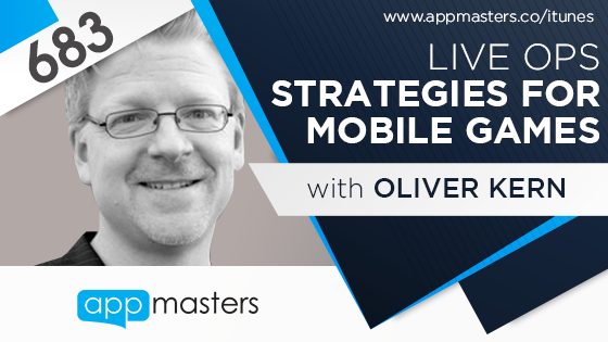 683: Live Ops Strategies for Mobile Games with Oliver Kern