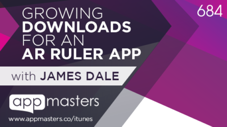 684: Growing Downloads for an AR Ruler app with James Dale