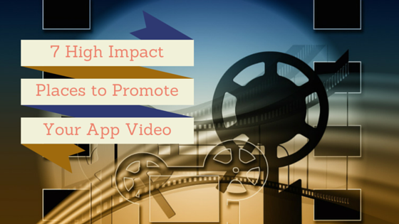 7 underutilized places to promote your app videos