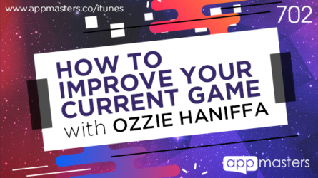 702: How to Improve Your Current Game with Ozzie Haniffa