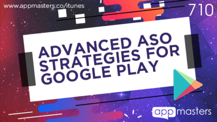 710: Advanced ASO Strategies for Google Play