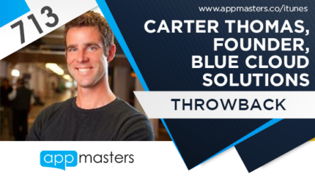 713: Carter Thomas, Founder, Blue Cloud Solutions (Throwback)