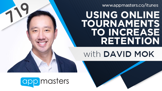 719: Using Online Tournaments to Increase Retention with David Mok