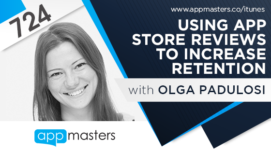 724: Using App Store Reviews to Increase Retention