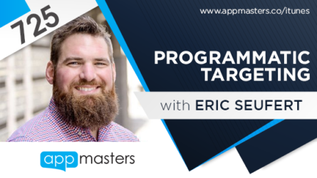 725: Programmatic Targeting with Eric Seufert
